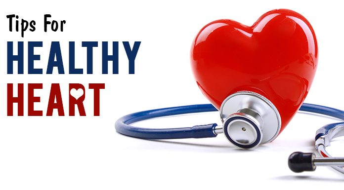 Healthy Heart, Tips for Healthy Heart, Heart, heart diseases, heart attack