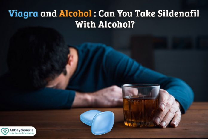 alldageneric, viagra and alcohol, sildenafil with alcohol